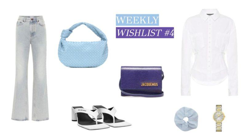 WEEKLY WISHLIST #4